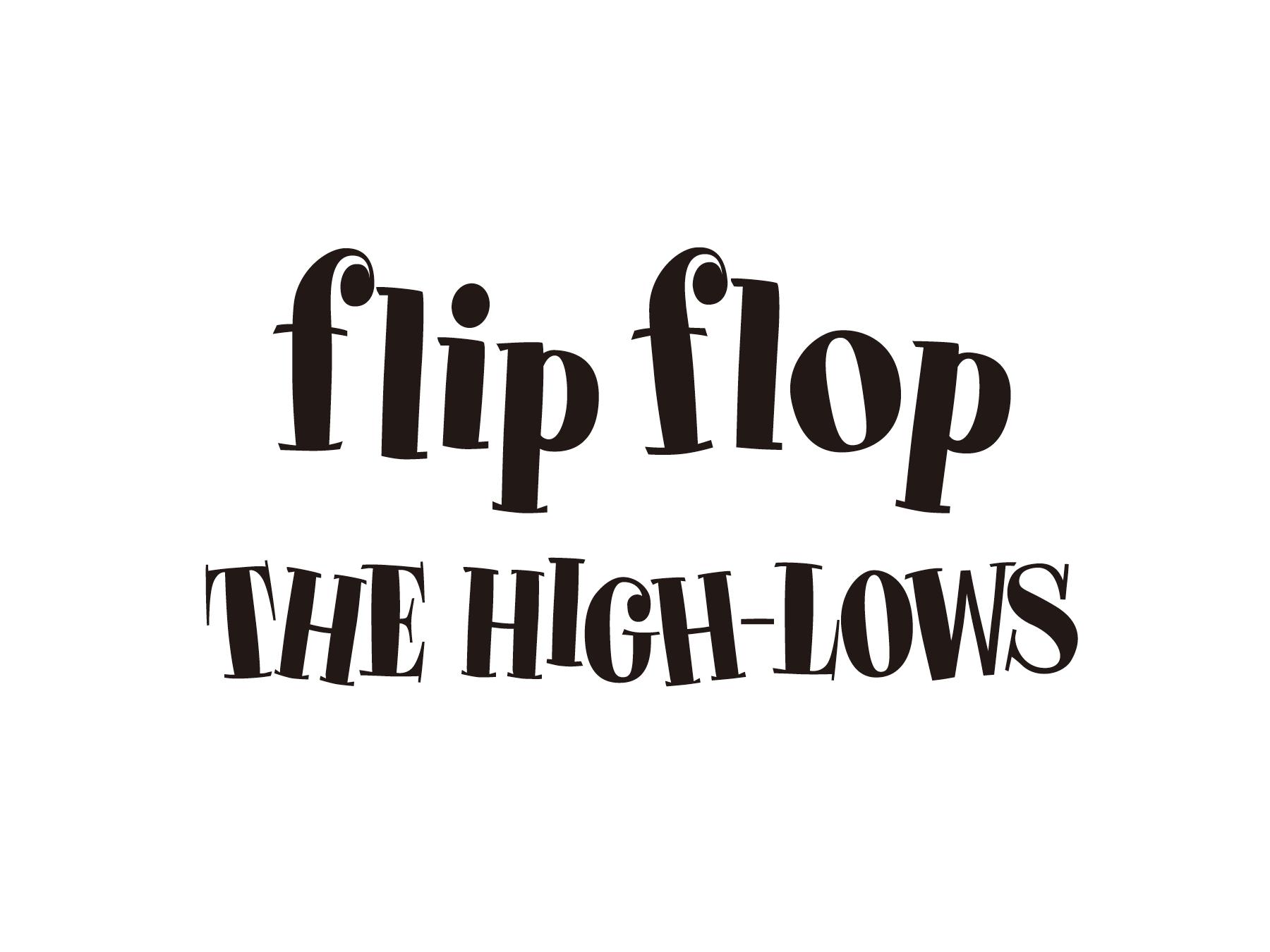 ザ・ハイロウズ 「flip flop」 アルバムコンセプトロゴタイプ