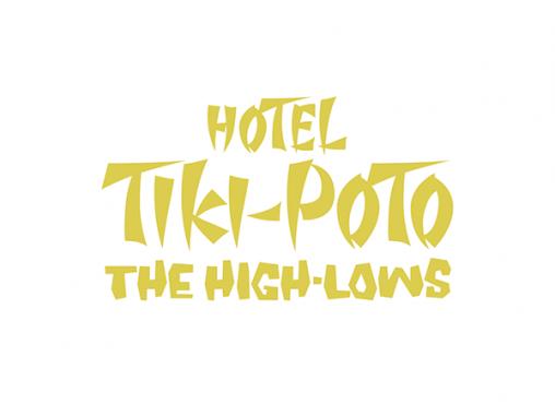 ザ・ハイロウズ 「HOTEL TIKI-POTO」 アルバムコンセプトロゴタイプ